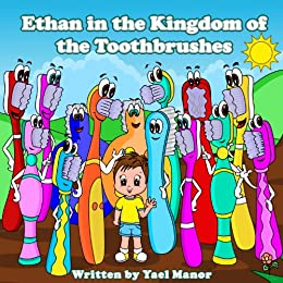 Children Books: Ethan in the Kingdom of the Toothbrushes (Bedtime Stories For Children)(early learning books) (Twins Stories Book 2) by [Yael Manor, Anahit Aleksanyan]