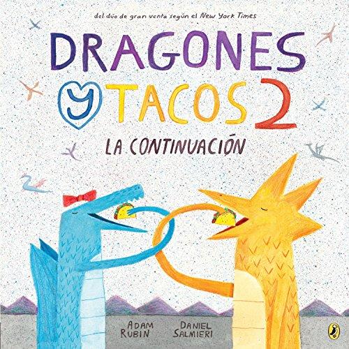 Dragones y Tacos 2: La continuación (Dragones y Tacos / Dragons Love Tacos) (Spanish Edition)