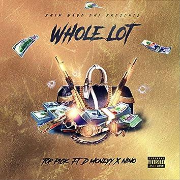 Whole Lot (feat. D Moneyy & Nino)