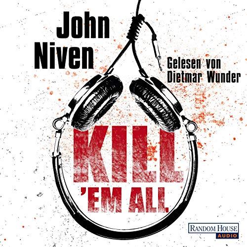 Kill 'em all                   Autor:                                                                                                                                 John Niven                               Sprecher:                                                                                                                                 Dietmar Wunder                      Spieldauer: 7 Std. und 34 Min.     3 Bewertungen     Gesamt 4,0