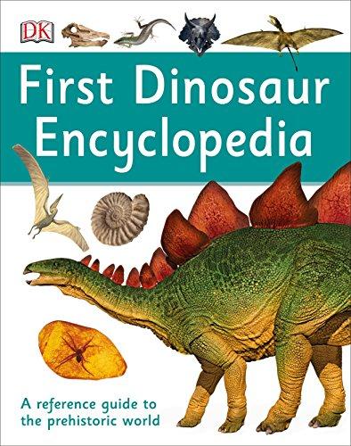 First Dinosaur Encyclopedia (DK ...