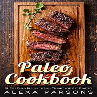 Paleo Cookbook: 52 Best Paleo Recipes to Lose Weight and Get Healthy cover art