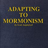 Adapting to Mormonism