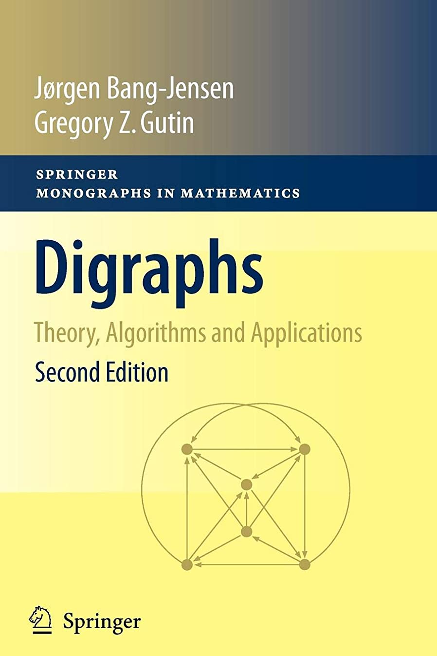 六臭い高いDigraphs: Theory, Algorithms and Applications (Springer Monographs in Mathematics)