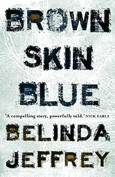 Brown Skin Blue by [Belinda Jeffrey]