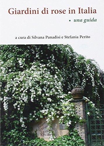 Giardini di rose in Italia. Una guida