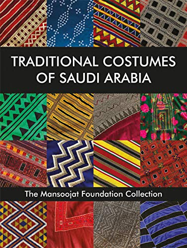 Compare Textbook Prices for Traditional Costumes of Saudi Arabia: The Mansoojat Foundation Collection  ISBN 9781788840408 by Alireza, Hamida,Wilding, Richard