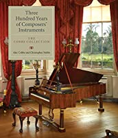 Three Hundred Years of Composers' Instruments: The Cobbe Collection