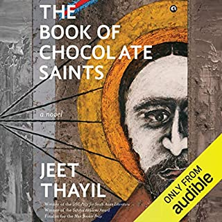 The Book of Chocolate Saints     A Novel              Written by:                                                                                                                                 Jeet Thayil                               Narrated by:                                                                                                                                 Tavish Bhattacharyya                      Length: 20 hrs and 30 mins     Not rated yet     Overall 0.0