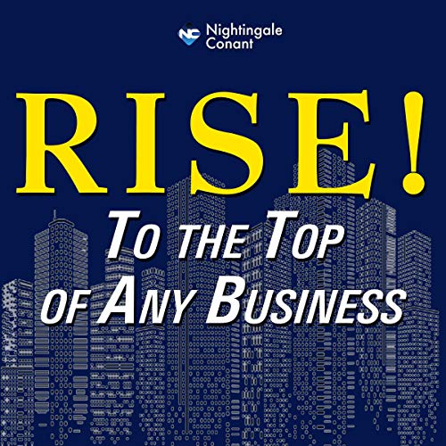 Rise     To the Top of Any Business              Auteur(s):                                                                                                                                 Joe Nuckols,                                                                                        Brian Tracy,                                                                                        Joe Polish,                   Autres                          Narrateur(s):                                                                                                                                 Joe Nuckols,                                                                                        Brian Tracy,                                                                                        Joe Polish,                   Autres                 Durée: 12 h et 6 min     Pas de évaluations     Au global 0,0