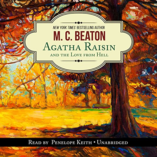 Agatha Raisin and the Love from Hell audiobook cover art