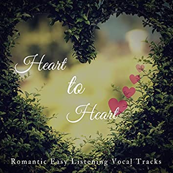 Heart To Heart (Romantic Easy Listening Vocal Tracks)