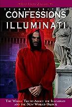 Confessions of an Illuminati, Volume I: The Whole Truth About the Illuminati and the New World Order (1)