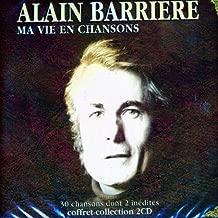 Ma Vien En Chanson by Alain Barriere (2013-05-03)