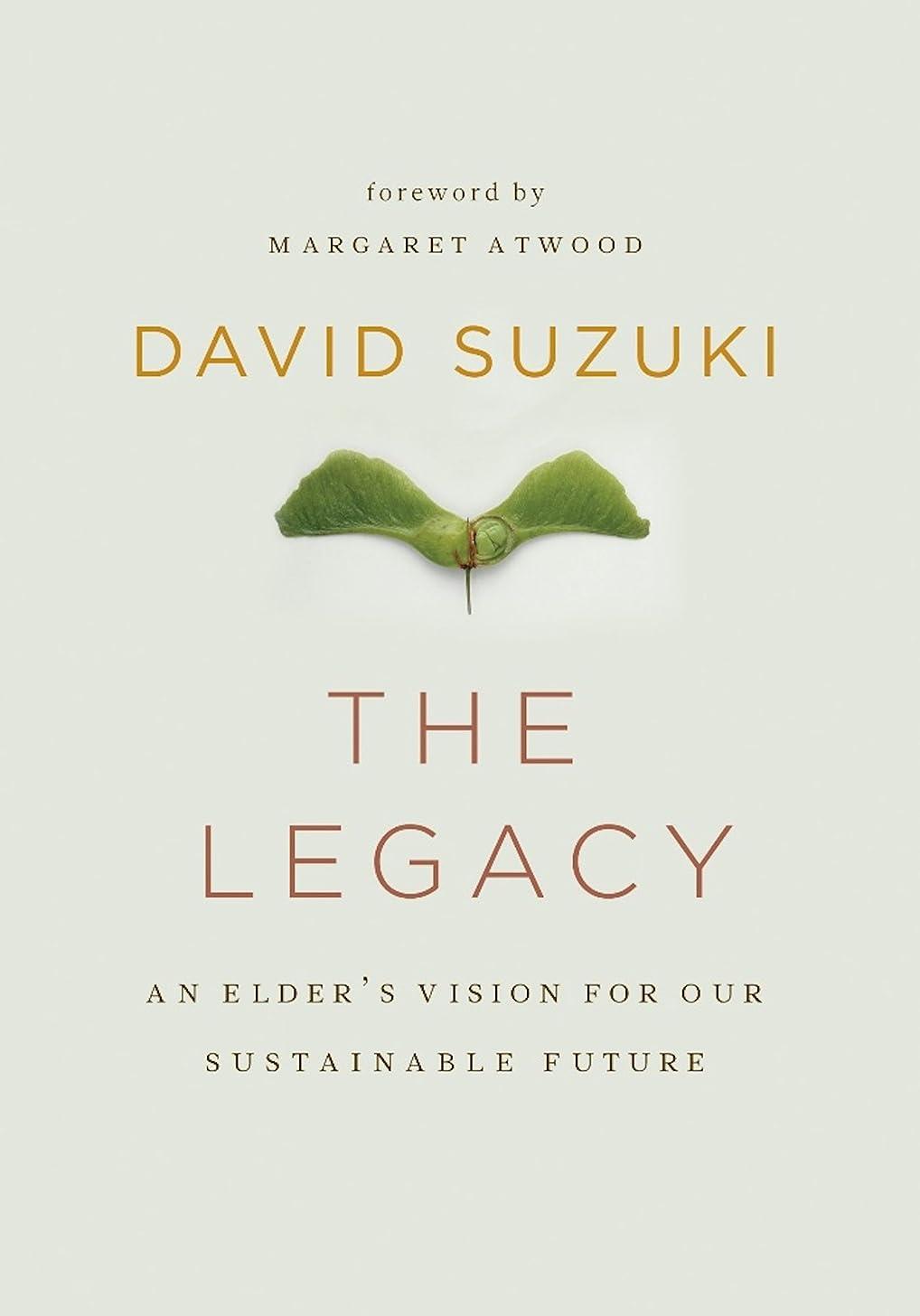 シートバス小数The Legacy: An Elder's Vision for Our Sustainable Future (English Edition)