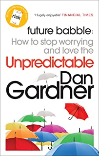 Future Babble: How to Stop Worrying and Love the Unpredictable