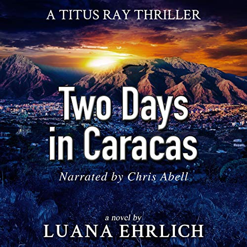 Two Days in Caracas Audiobook By Luana Ehrlich cover art