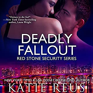 Deadly Fallout     Red Stone Security Series Volume 10              By:                                                                                                                                 Katie Reus                               Narrated by:                                                                                                                                 Sophie Eastlake                      Length: 4 hrs     82 ratings     Overall 4.5