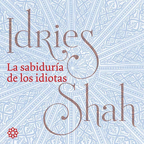 La sabiduría de los idiotas [The Wisdom of Idiots] audiobook cover art