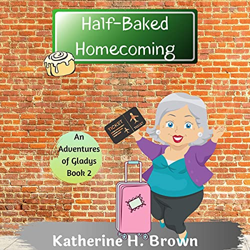 Half-Baked Homecoming Audiobook By Katherine H. Brown cover art