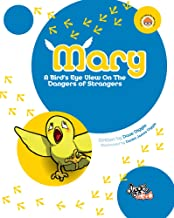 Mary: A Birds Eye View On The Dangers Of Strangers: How to Talk to Kids About Strangers and Personal Safety