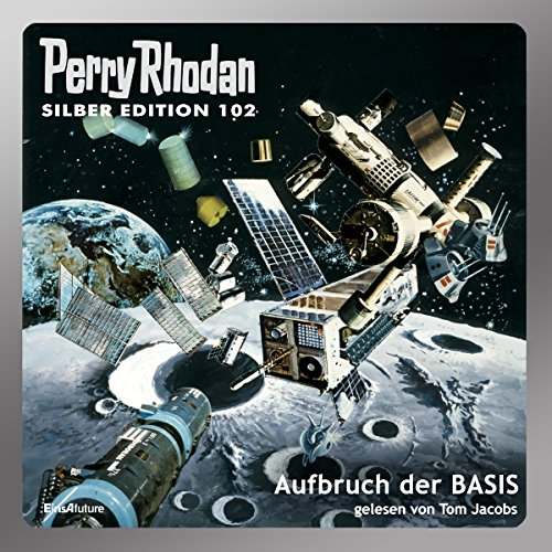 Aufbruch der BASIS (Perry Rhodan Silber Edition 102) Titelbild