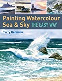Painting Watercolour Sea & Sky the Easy Way - Terry Harrison
