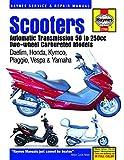Scooters Automatic Transmission, 50 To 250Cc Two-W: Daelim, Honda, Kymco, Piaggio, Vespa & Yamaha (Haynes Service & Repair Manual)