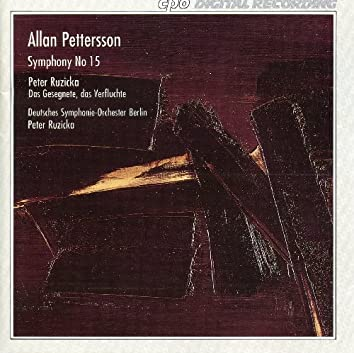Pettersson: Symphony No. 15 - Das Gesegnete, das Verfluchte