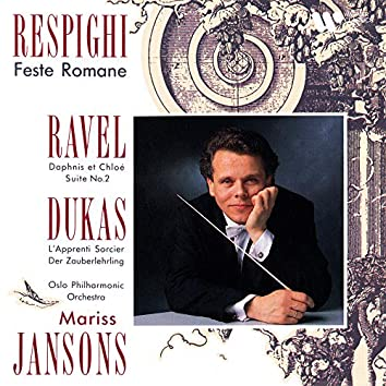 Respighi: Feste romane - Ravel: Suite No. 2 de Daphnis et Chloé - Dukas: L'Apprenti sorcier