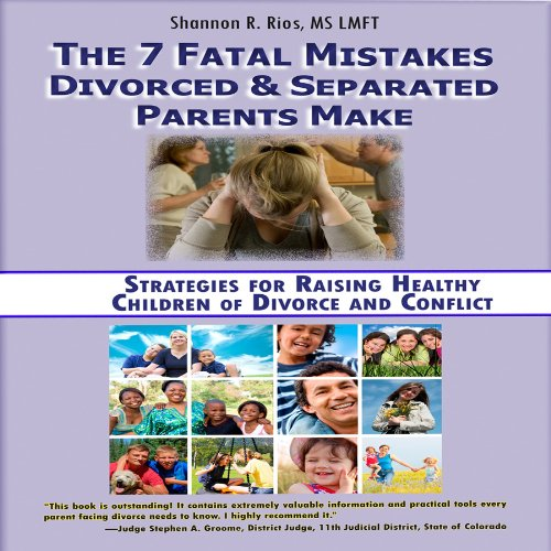 The 7 Fatal Mistakes Divorced and Separated Parents Make audiobook cover art