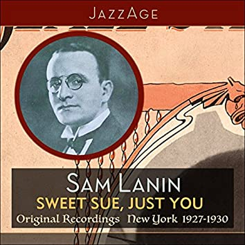 Sweet Sue, Just You (Original Recordings New York 1927 - 1928)