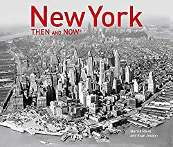 Image: New York Then and Now (Than and Now) | Hardcover: 144 pages | by Marcia Reiss (Author), Evan Joseph (Author). Publisher: Pavilion (October 15, 2019)