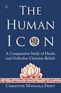 The Human Icon: A Comparative Study of Hindu and Orthodox Christian Beliefs