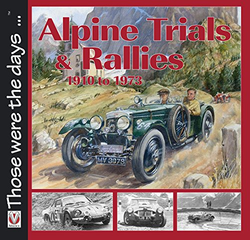 Alpine Trials and Rallies: 1910-1973 (Those were the days ... series) (English Edition)