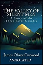 The Valley of Silent Men[Annotated]