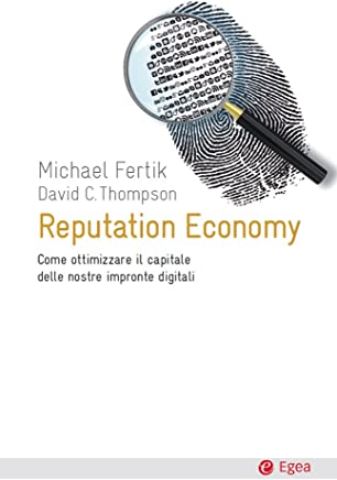Reputation economy: Come ottimizzare il capitale delle nostre impronte digitali