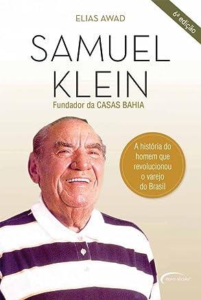 Samuel Klein. A História do Homem que Revolucionou o Varejo do Brasil