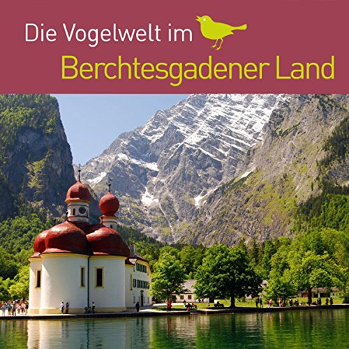 Die Vogelwelt im Berchtesgadener Land                   By:                                                                                                                                 div.                               Narrated by:                                                                                                                                 div.                      Length: 26 mins     Not rated yet     Overall 0.0