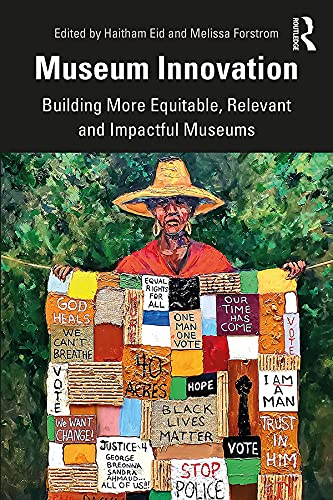 Museum Innovation: Building More Equitable, Relevant and Impactful Museums (English Edition)