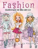 Fashion Coloring Book For Girls Ages 8-12: Fun and Stylish Fashion and Beauty Coloring Pages for Girls, Kids,...
