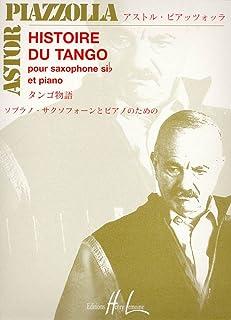 アストル・ピアソラ : タンゴの歴史 (ソプラノサクソフォン、ピアノ) アンリ・ルモアンヌ出版