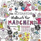 Das Ultimative Malbuch für Mädchen (Activity Bücher, Rätsel & Malbücher für Kleinkinder, Kinder, Teens und Erwachsene, Band 7)