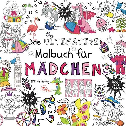 Das Ultimative Malbuch für Mädchen (Activity Bücher, Rätsel & Malbücher für Kinder, Teens und Erwachsene, Band 7)