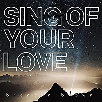 Sing of Your Love