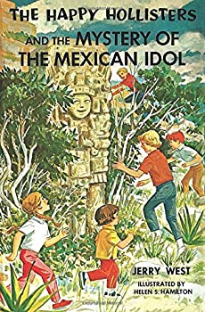 The Happy Hollisters and the Mystery of the Mexican Idol: - Book #31 of the Happy Hollisters