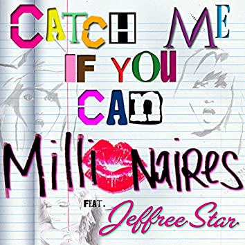 Catch Me If You Can (feat. Jeffree Star) - Single