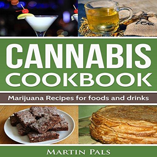 Cannabis Cookbook: Marijuana Recipes for Foods and Drinks Titelbild