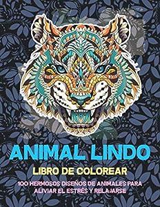 Animal lindo - Libro de colorear - 100 hermosos diseños de animales para aliviar el estrés y relajarse 🐼 🐫 🐵 🐘 🐒 🐨 🐦