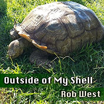 Outside of My Shell